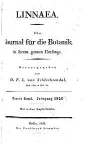Linnaea Berlin: ein Journal für die Botanik in ihrem ganzen Umfange, Band 1