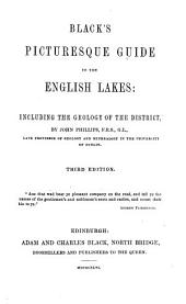 Black's Picturesque Guide to the English Lakes, Including the Geology of the District