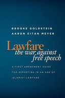 Lawfare  The War Against Free Speech  A First Amendment Guide for Reporting in an Age of Islamist Lawfare PDF