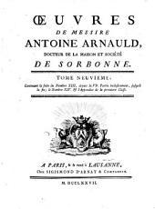 Oeuvres de messire Antoine Arnauld, docteur de la Maison et societe de Sorbonne. Tome premier \- quarante-deuxieme!: Tome neuvieme, contenant la suite du nombre 13., depuis la 6. partie inclusivement, jusqu'a la fin; le nombre 14. & l'Appendice de la premiere classe, Volume1;Volume9