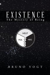 Existence: The Mystery of Being