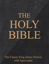 The Holy Bible: The Classic King James Version with Apocrypha