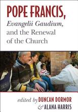 Pope Francis  Evangelii Gaudium  and the Renewal of the Church PDF