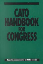 Cato Handbook for Congress: Policy Recommendations for the 108th Congress