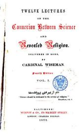 Twelve Lectures on the Connexion Between Science and Revealed Religion: Volume 1