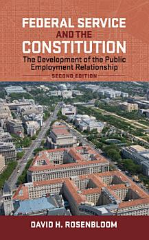 Federal Service and the Constitution  Second Edition PDF