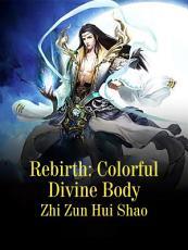 Rebirth  Colorful Divine Body PDF