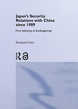 Japan s Security Relations with China since 1989 PDF