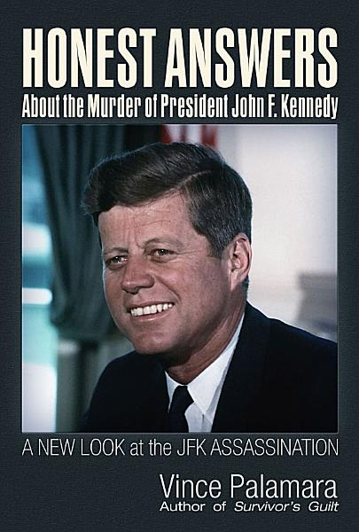 Download Honest Answers about the Murder of President John F  Kennedy Book