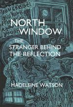 North Window: The Stranger behind the Reflection