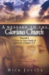 A Message to the Glorious Church: Volume 1
