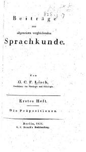 Beiträge zur allgemeinen vergleichenden Sprachkunde. Heft. 1. Die Präpositionen