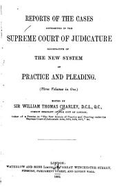 Reports of the Cases Determined in the Supreme Court of Judicature: Illustrative of the New System of Practice and Pleading, Volume 1