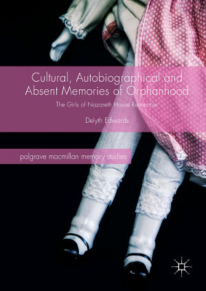 Cultural  Autobiographical and Absent Memories of Orphanhood PDF