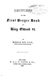 Lectures on the First Prayer Book of King Edward VI