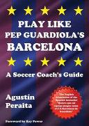 Play Like Pep Guardiola s Barcelona PDF