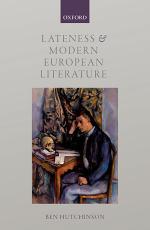 Lateness and Modern European Literature