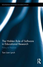 The Hidden Role of Software in Educational Research: Policy to Practice