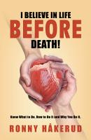 I Believe in Life Before Death  PDF