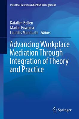 Advancing Workplace Mediation Through Integration of Theory and Practice PDF