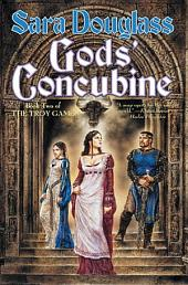 Gods' Concubine: Book Two of The Troy Game