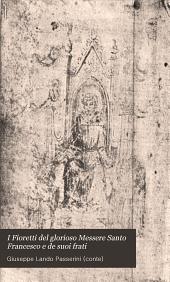 I fioretti: del glorioso messere Santo Francesco e de' suoi frati