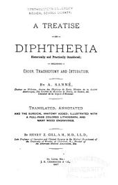 A Treatise on Diphtheria: Historically and Practically Considered; Including Croup, Tracheotomy, and Intubation