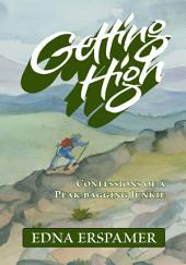 GETTING HIGH: CONFESSIONS OF A PEAK-BAGGING JUNKIE
