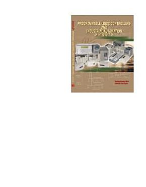 Programmable Logic Controllers And Industrial Automation An Introduction PDF