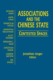 Associations and the Chinese State: Contested Spaces: Contested Spaces