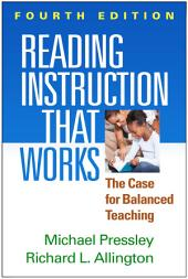 Reading Instruction That Works, Fourth Edition: The Case for Balanced Teaching, Edition 4