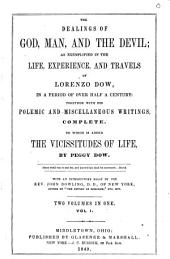 The Dealings of God, Man, and the Devil: As Exemplified in the Life, Experience, and Travels of Lorenzo Dow, in a Period of Over Half a Century: Together with His Polemic and Miscellaneous Writings, Complete