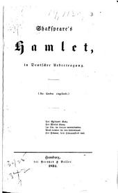 Shakspeare's Hamlet: in Deutscher Uebertragung : (Aus London eingesandt).