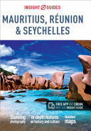 Mauritius, Réunion and Seychelles - Insight Guides