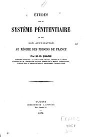 Études sur le système pénitentiaire et sur son application au régime des prisons de France