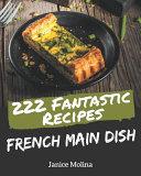 222 Fantastic French Main Dish Recipes
