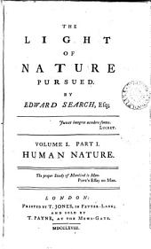 The Light of Nature Pursued: By Edward Search, Esq; ...