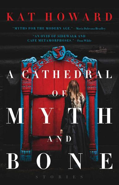 Download A Cathedral of Myth and Bone Book