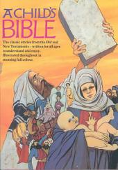 A Child's Bible: Old Testament and New Testament
