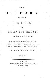The History of the Reign of Philip II. King of Spain: Volume 2
