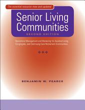 Senior Living Communities: Operations Management and Marketing for Assisted Living, Congregate, and Continuing Care Retirement Communities, Edition 2