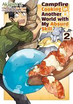 Campfire Cooking in Another World with my Absurd Skill (MANGA) Volume 2