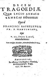 Decem Tragoediae opera Francisci Raphelengii ... ope Justi Lipsii emendatiores