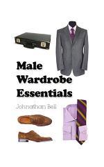 Male Wardrobe Essentials