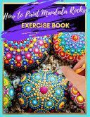 How to Paint Mandala Rocks Exercise Book