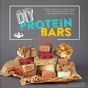 Diy Protein Bars Cookbook