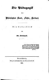 Die pädagogik der philosophen Kant, Fichte, Herbart
