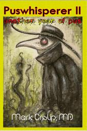 Puswhisperer II: Another Year of Pus