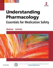 Understanding Pharmacology - E-Book: Essentials for Medication Safety, Edition 2