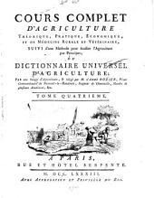 Cours complet d'agriculture, théorique, pratique, économique, et de médecine rurale et vétérinaire ... ou, Dictionnaire universel d'agriculture